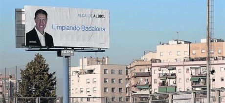 Propaganda poco limpiaUno de los carteles de Albiol en la pasada campa�a de las municipales.