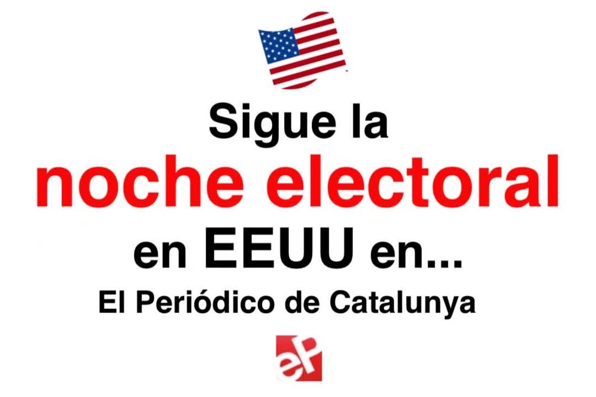 En viu i multimèdia: així informarà EL PERIÓDICO de les eleccions als EUA