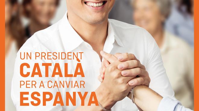 'Un president català per a canviar Espanya', eslògan de Ciutadans per a la campanya del 26-J a Catalunya