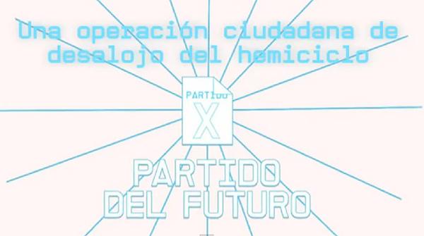 El v�deo de lanzamiento del Partido X o Partido del Futuro.