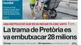 """""""La trama de Pretòria es va embutxacar 28 milions"""", a la portada d'EL PERIÓDICO DE CATALUNYA"""