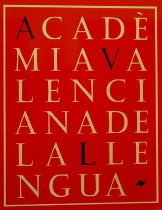 La Acadèmia Valenciana de la Llengua rechaza la proposición del PP sobre el origen del valenciano