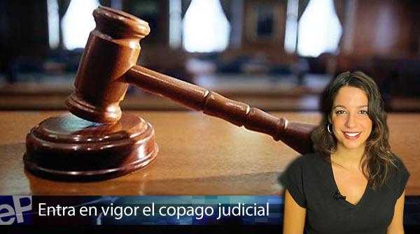 La entrada en vigor del copago judicial, en El Informativo