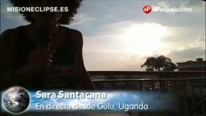 Sara Santacana de 'misioneclipse.es' lo narra para El PERIÓDICO desde Gulu, Uganda.