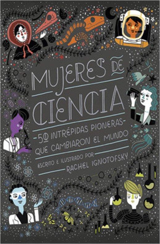 Portada del libro 'Mujeres de ciencia' de la autora Rachel Ignotofsky.