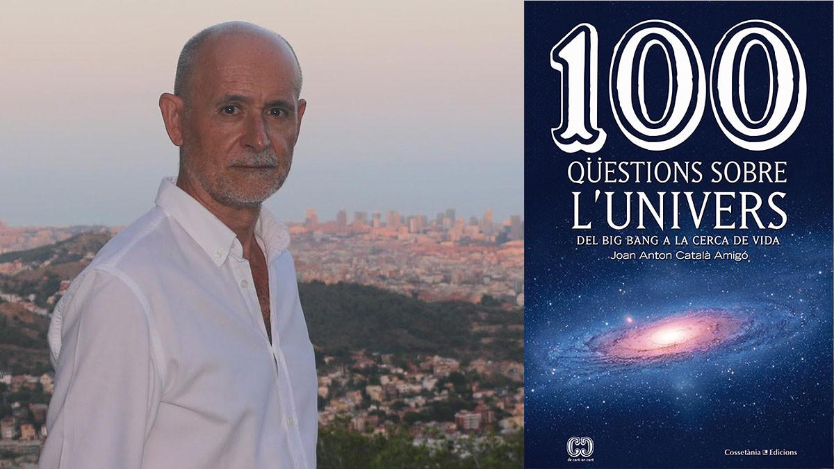 El divulgador Joan Anton Català Amigó, autor de 100 qüestions sobre lUnivers (Cossetània, 2018)
