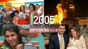 Algunos de los sucesos del año 2005 que 'Dónde estabas entonces' repasará.