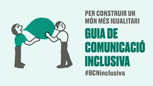 Barcelona crea una guía para una comunicación inclusiva.