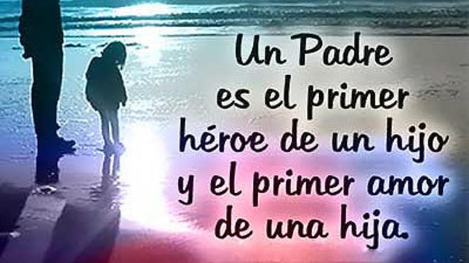 Dia Del Padre 30 Frases E Imagenes Para Desear Feliz Dia Del Padre
