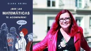 Clara Grima, autora de ¡Que las matemáticas te acompañen!, ilustraciones de Raquel Gu (Ariel, 2018)