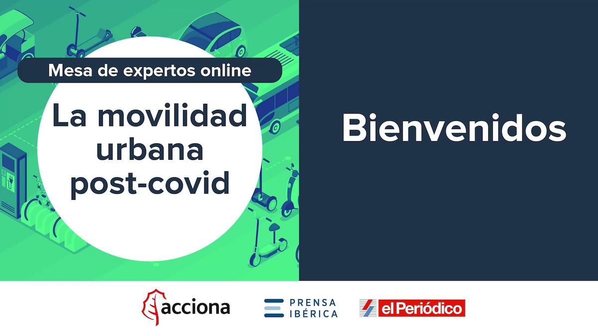 Resumen de la mesa de expertos sobre movilidad urbana post-covid, organizada por Prensa Ibérica, EL PERIÓDICO y Acciona.