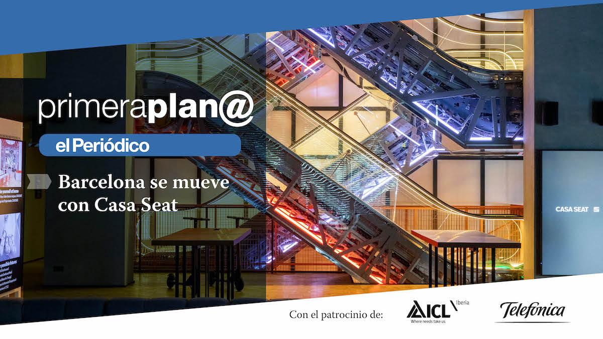 Primera Plan@: Barcelona se mueve con Casa Seat.