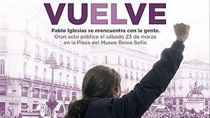 El polémico cartelde Podemos sobre el regreso de Pablo Iglesias.