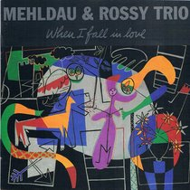 When I fall in love de Mehldau & Rossy Trio.