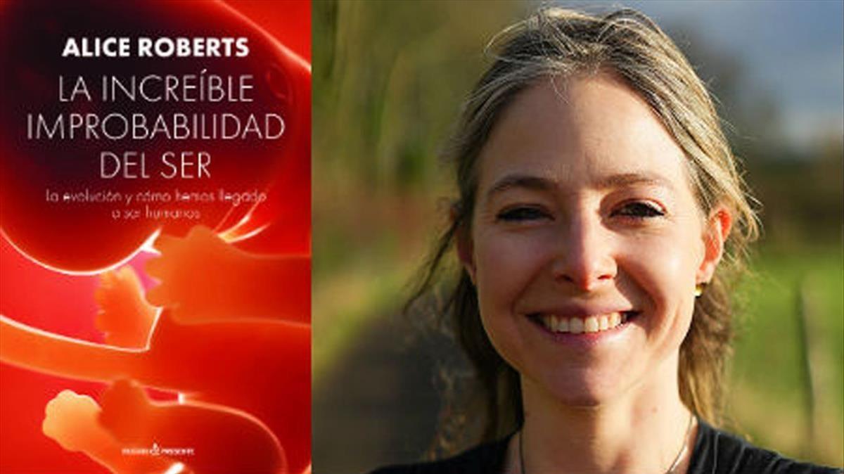 La anatomista y divulgadora Alice Roberts,autora de La increible improbabilidad de ser (Pasado&Presente,2018)