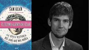 El divulgador Sam Kean, autor de El último aliento de César (Ariel, 2018)