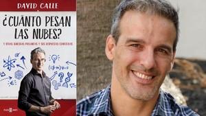 El profesor youtubes David Calle, autor de ¿Cuánto pesan las nubes? (Plaza y Janés, 2018)