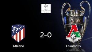 El Atlético de Madrid se hace fuerte en casa y derrota al Lokomotiv Moscow