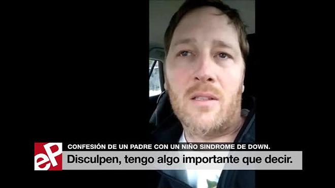Un padre graba un vídeo contra la ignorancia sobre el síndrome de Down