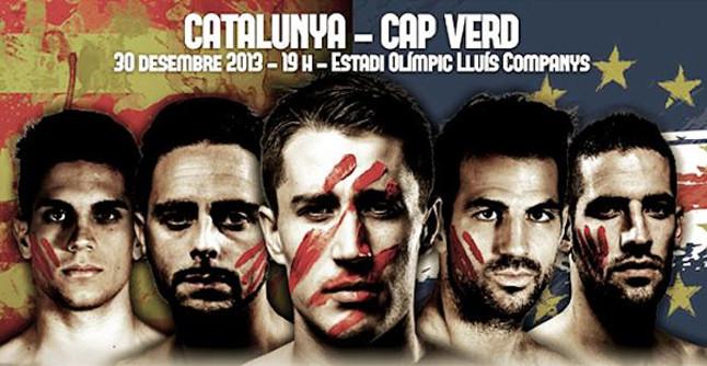 Cartel promocional del partido entre Catalunya y Cabo Verde, con Bartra, Sergio García, Bojan, Cesc y Casilla como protagonistas.