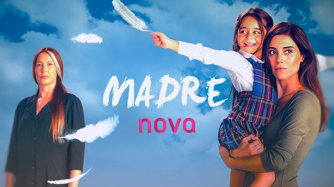 La nueva serie de Nova: Madre