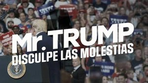 El documental 'Mr. Trump, disculpe las molestias', de Jordi Évole.