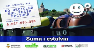 L'Ajuntamentimpulsa una campanya per conscienciarla ciutadania del costde no reciclar.