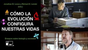 Jonathan B. Losos y Richard E. Lenski, coordinadores deCómo la evolución configura nuestras vidas. Ensayos sobre biología y sociedad(Biblioteca Buridán, 2018)