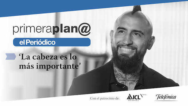 Arturo Vidal en Primera Plan@: La cabeza es lo más importante.