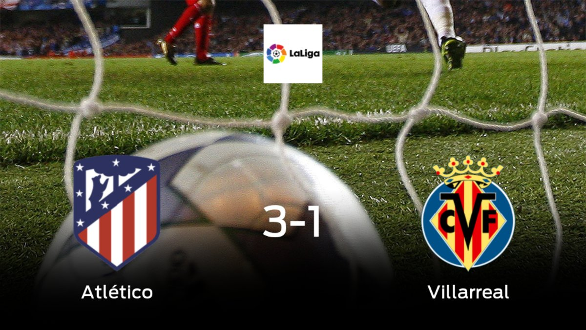 El Atlético de Madrid consigue los tres puntos frente al Villarreal (3-1)