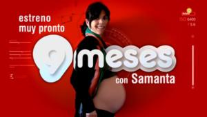 Samanta Villar, de '21 días' a '9 meses'