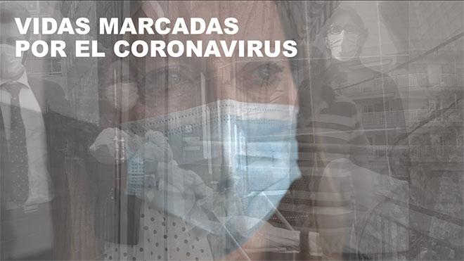 Vidas marcadas por el coronavirus
