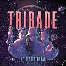 Portada de 'Las Desheredadas', del grupo Tribade.