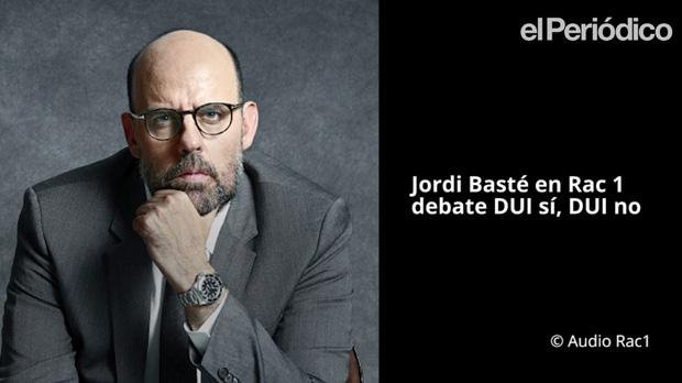 L'opinió de Jordi Basté en contra de la declaració unilateral d'independència.