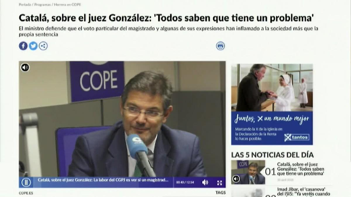 En declaraciones a Cope, Catalá ha considerado que la labor del CGPJ es ver si está en plenas facultades para ejercer su labor.