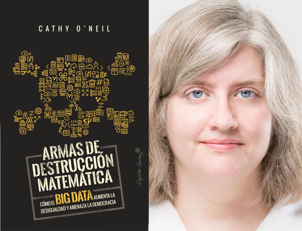 La matemática Cathy ONeill, autora de Armas de destrucción matemática (Capitán Swing, 2018)
