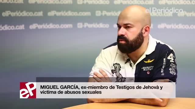 Miguel García asegura que sufrió abusos sexuales de menor pero los Testigos de Jehová le pidieron que no los denunciara.