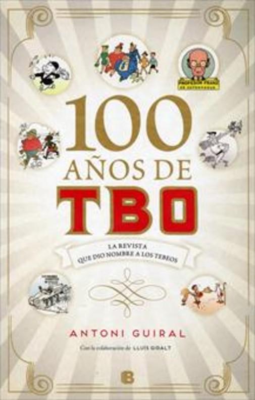 Portada del libro 100 años de TBO, de Antonio Guiral.