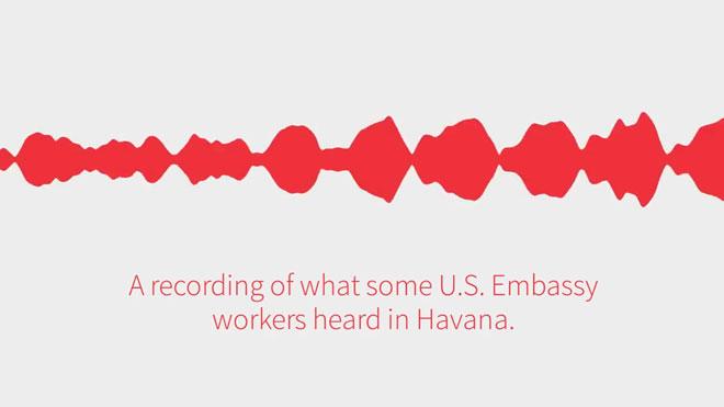 El sonido que escuchaban los trabajadores de la embajada de Estados Unidos en La Habana.