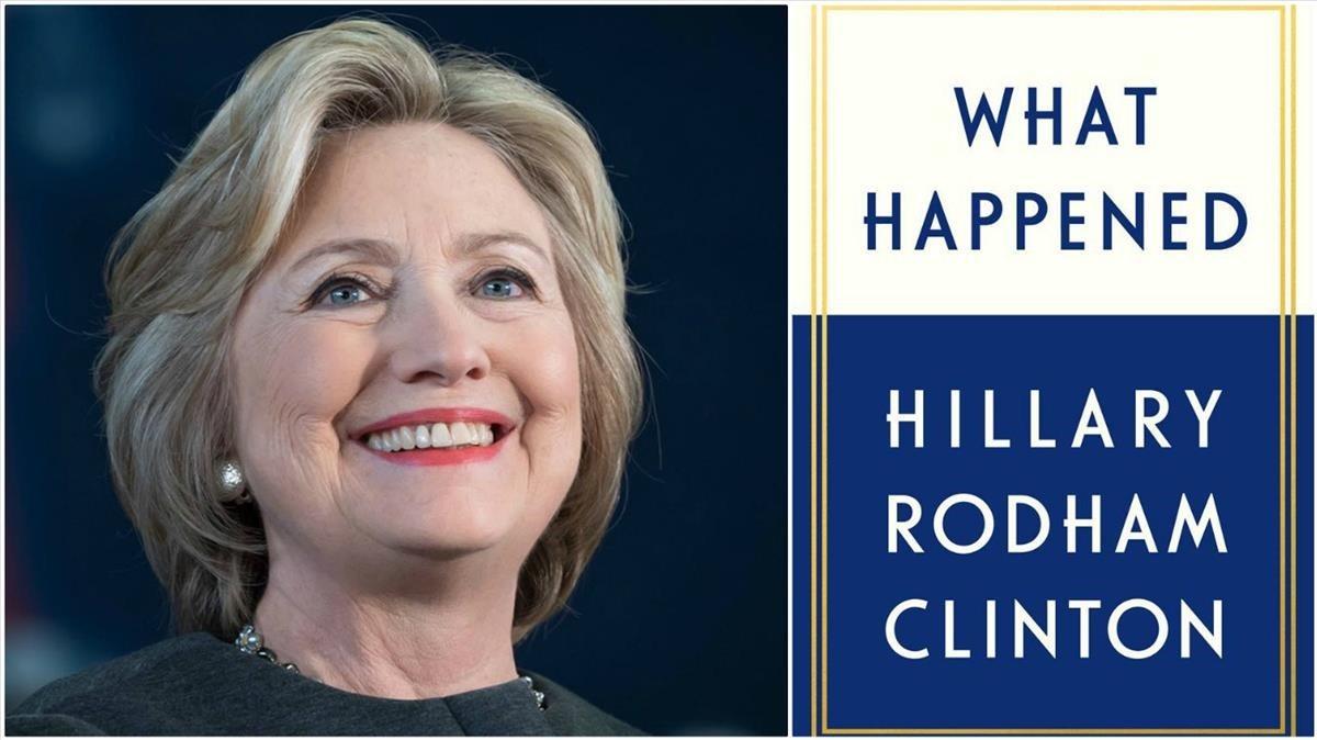Hillary Clinton y su nuevo libro de memoriasWhat Happened (Qué sucedió?)