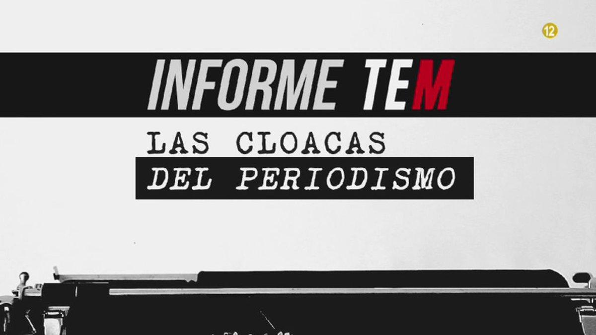 Imagen de 'Informe TEM: las cloacas del periodismo'.