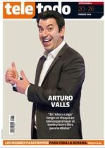 El presentador de Ahora caigo, Arturo Valls, es la portada del suplemento Teletodo del sábado 20 de febrero.